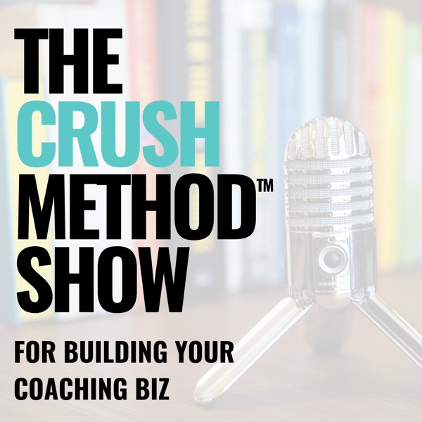 The CRUSH Method Show