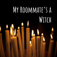My Roommate's a Witch podcast
