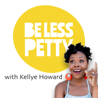 Be Less Petty podcast