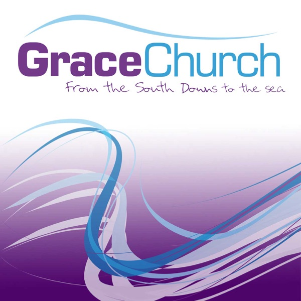 Grace Church - Bognor Regis Podcast