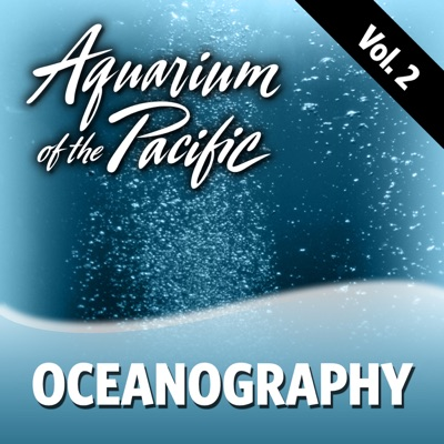 Oceanography Vol. 2:Aquarium of the Pacific