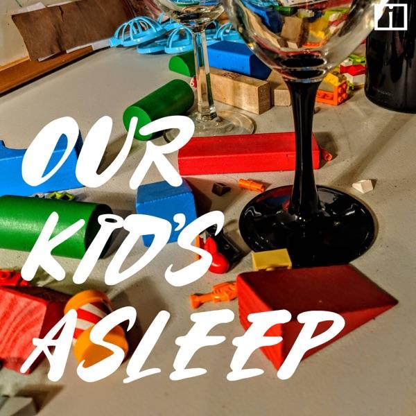 Our Kid's Asleep