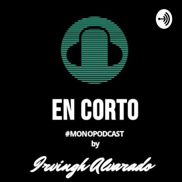 EN CORTO BY IRVINGH ALVARADO