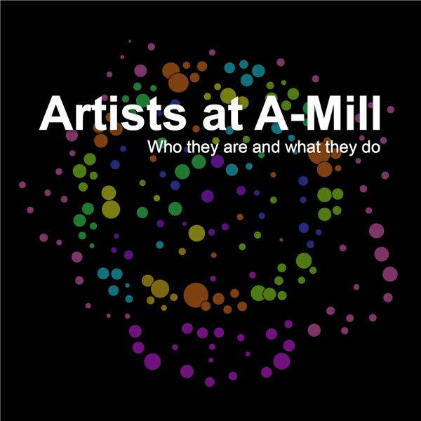 Artists at A-Mill