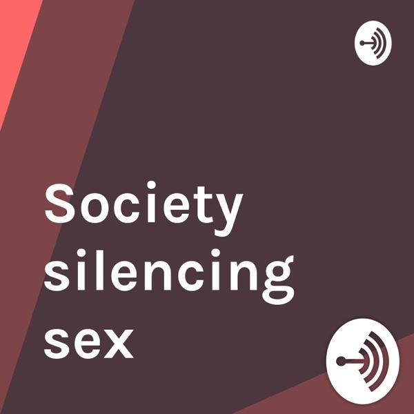 Society silencing sex