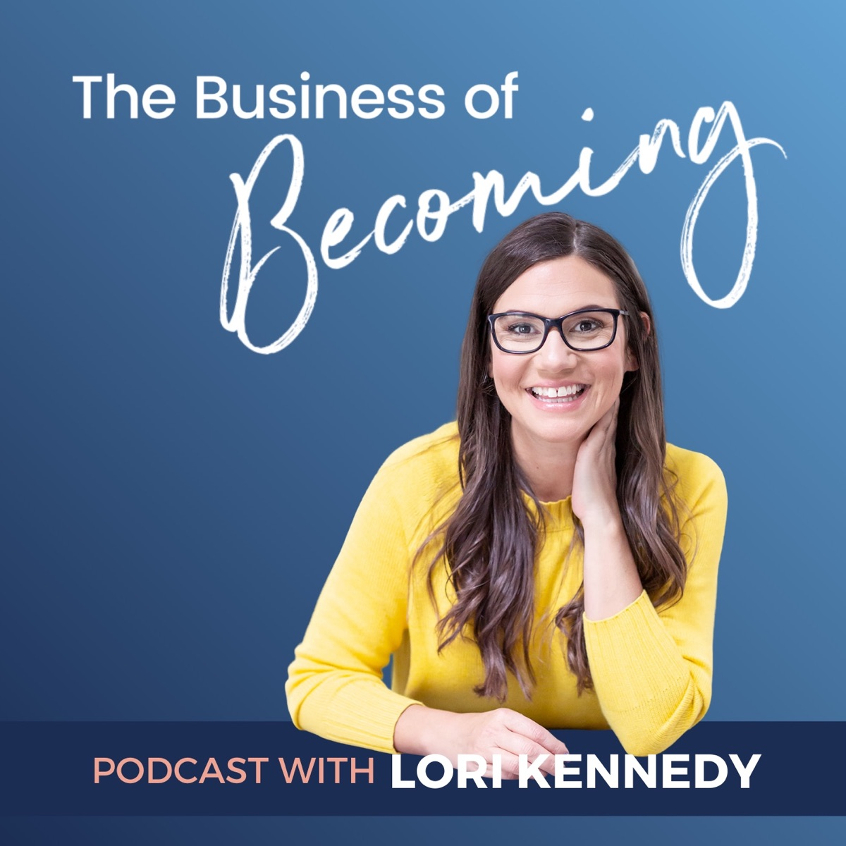 The Business of Becoming with Lori Kennedy