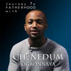 Journey To Fatherhood with Chinedum Ogbonnaya artwork