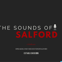 sounds of salford Podcast podcast