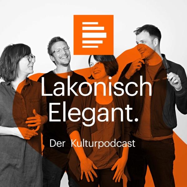 Lakonisch Elegant. Der Kulturpodcast