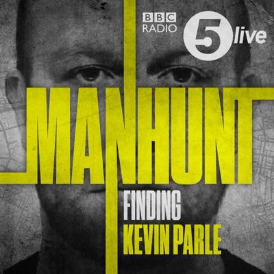 Manhunt: Finding Kevin Parle:BBC Radio 5 live