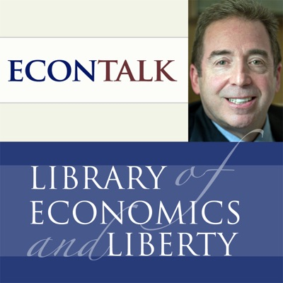 EconTalk:EconTalk: Russ Roberts, Library of Economics and Liberty