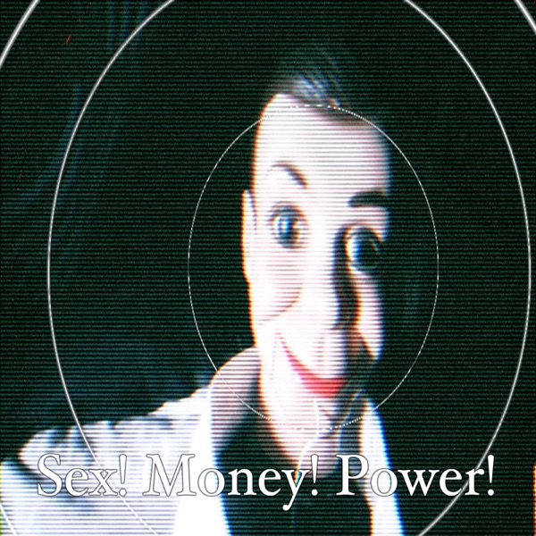 Sex! Money! Power! The Podcast. - Space Barbarians Productions