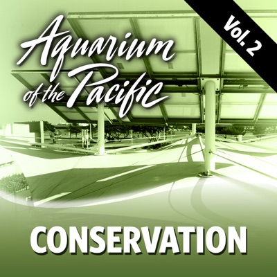 Conservation Vol. 2:aquarium of the pacific