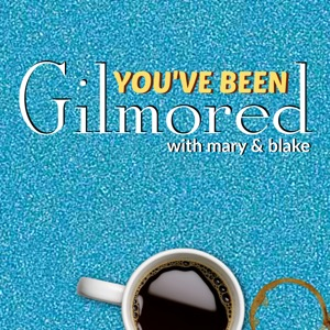 You've Been Gilmored