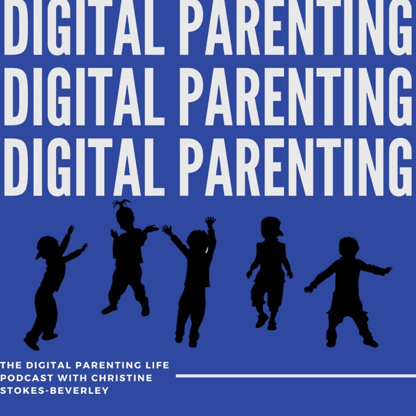 The Digital Parenting Life Podcast