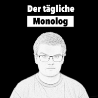 Der tägliche Monolog podcast
