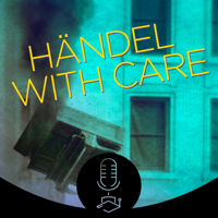 Händel with care podcast