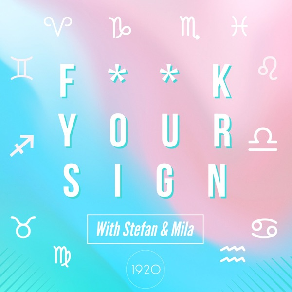 F**k Your Sign - An Astrology Podcast