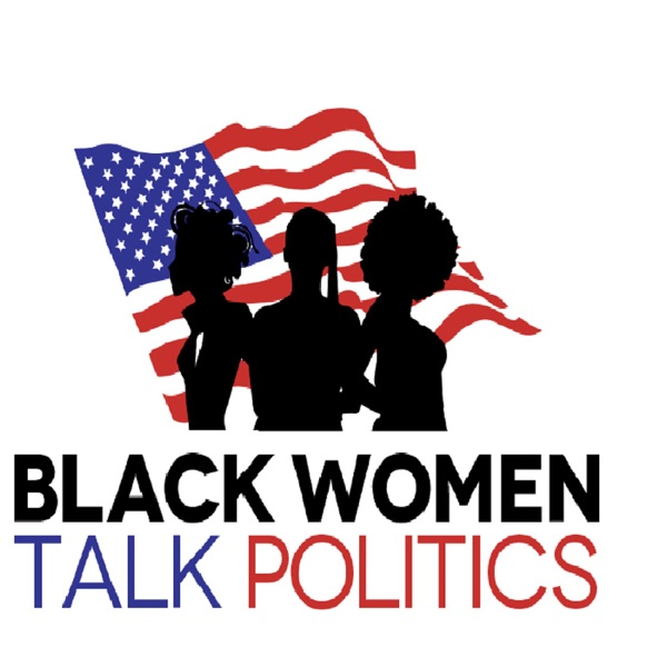 Black Women Talk Politics