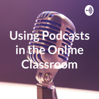 Using Podcasts in the Online Classroom podcast