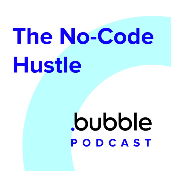 Bubble Presents The No-Code Hustle