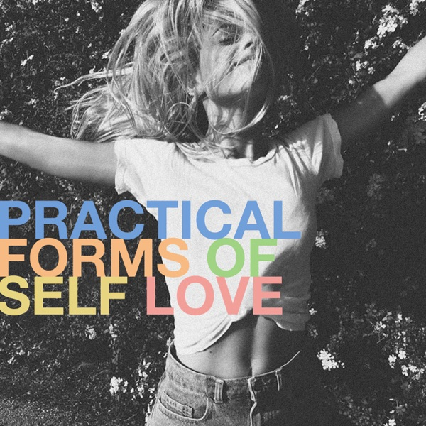 Practical Forms of Self Love