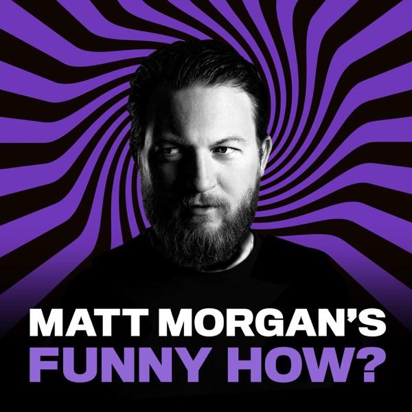 Matt Morgan's Funny How? image