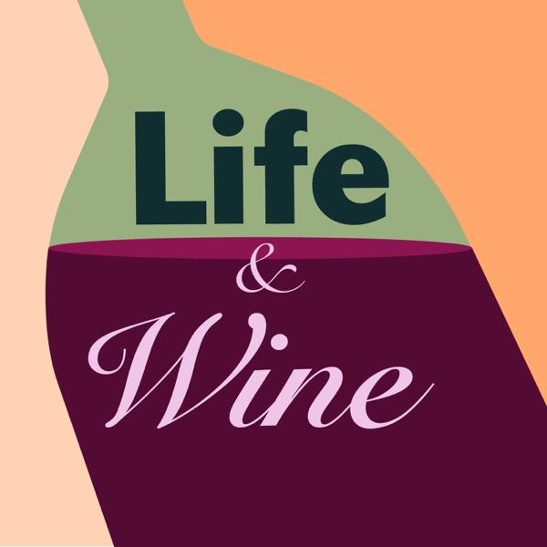Life & Wine Podcast