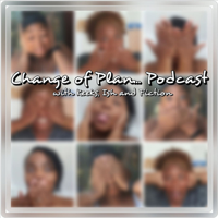 Change Of Plan Podcast podcast