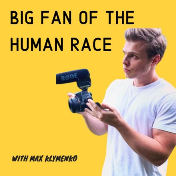 Big Fan of Human Race