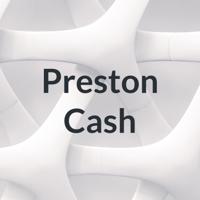 Preston Cash podcast