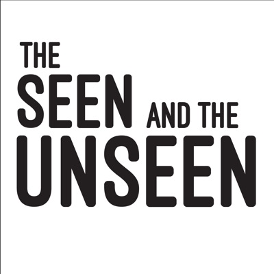 The Seen and the Unseen - hosted by Amit Varma:Amit Varma