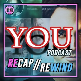 YOU ON NETFLIX // RECAP REWIND PODCAST on Apple Podcasts