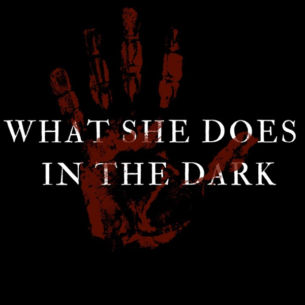 What She Does in the Dark