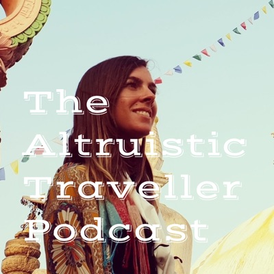 The Altruistic Traveller Podcast