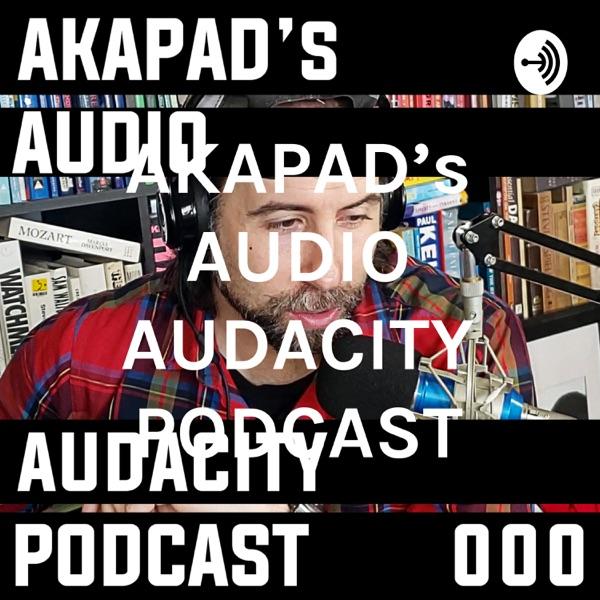 AKAPAD's AUDIO AUDACITY PODCAST