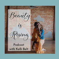 Beauty Is Rising podcast