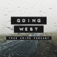 Going West: True Crime podcast