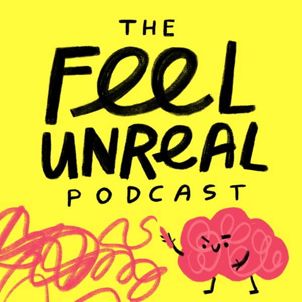 The Feel Unreal Podcast