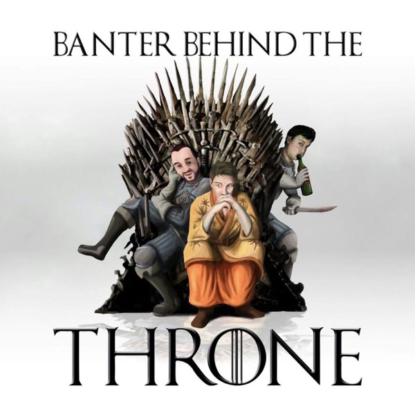 Banter Behind the Throne