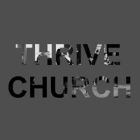 Thrive Church with Rick Becker podcast