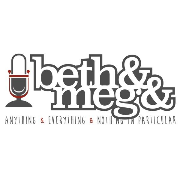 Beth & Meg &...