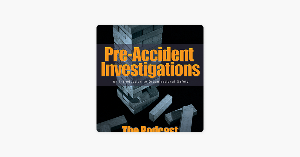 PreAccident Investigation Podcast on Apple Podcasts