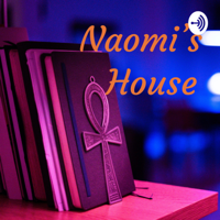 Naomi's House podcast