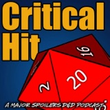 Image of Critical Hit: A Dungeons and Dragons Campaign podcast