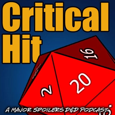 Critical Hit: A Dungeons and Dragons Campaign:Major Spoilers Entertainment