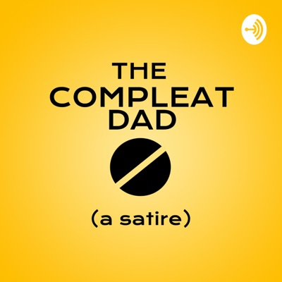 The Compleat Dad Podcast