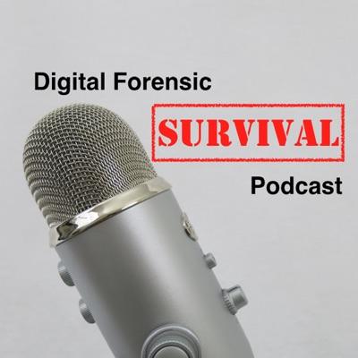 Digital Forensic Survival Podcast