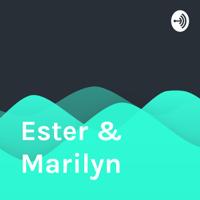 Ester & Marilyn podcast