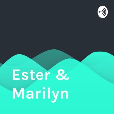 Ester & Marilyn